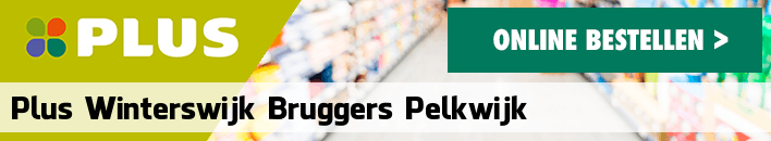 boodschappen bezorgen PLUS Winterswijk Bruggers Pelkwijk